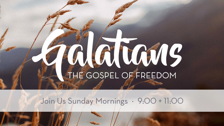 Galatians: The Gospel of Freedom