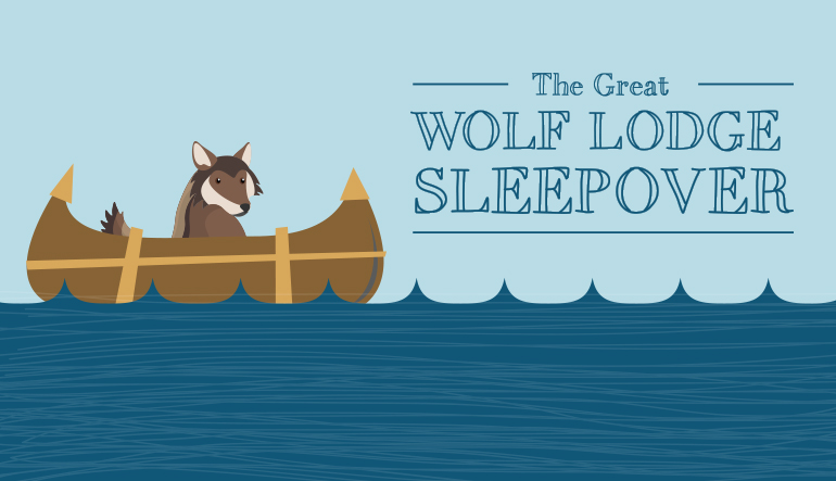 Great Wolf Lodge Sleepover